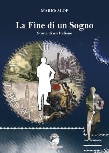 La copertina del libro di Mario Aloe: La Fine di un Sogno. Storia di un Italiano